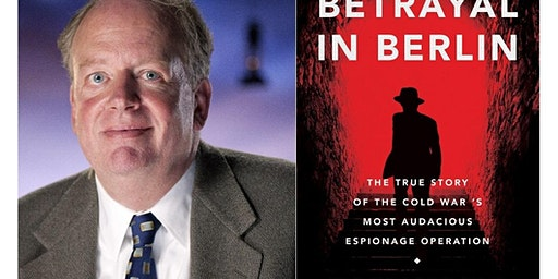 Betrayal in Berlin: The Berlin Tunnel and the Mole in MI6