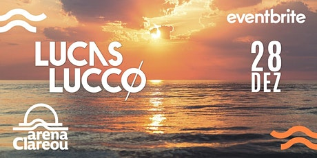 Lucas Lucco - Arena Clareou - Maresias 28.12 ingressos