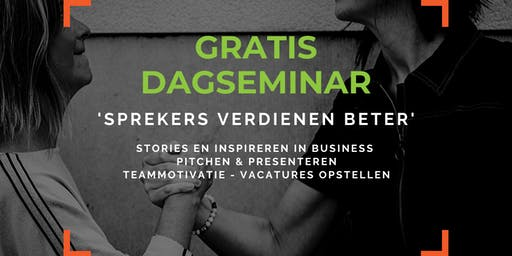 Gratis Dagseminar 'Sprekers Verdienen Beter'