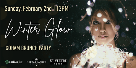 Winter Glow GOHAM BRUNCH Day Party tickets