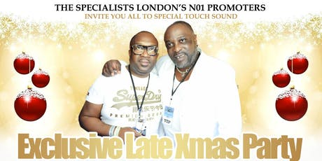 SPECIAL TOUCH VERY LATE XMAS PARTY tickets