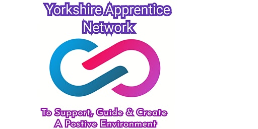 Yorkshire Apprentice Network Presents National Apprentice Week
