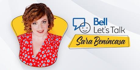 Bell Let's Talk with Sara Benincasa tickets
