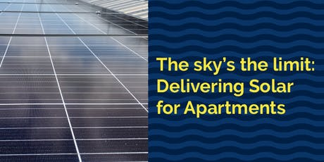 The sky's the limit: Delivering Solar for Apartments tickets