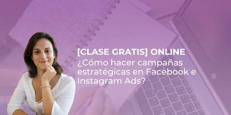 [CLASE ONLINE GRATIS] ¿Cómo hacer campañas estratégicas en Facebook e Instagram Ads? tickets