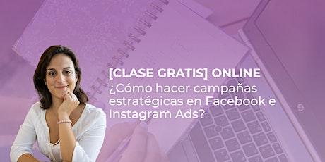 [CLASE ONLINE GRATIS] ¿Cómo hacer campañas estratégicas en Facebook e Instagram Ads? entradas