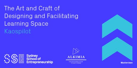 Kaospilot Masterclass: The Art and Craft of Designing and Facilitating Learning Spaces - Sydney tickets