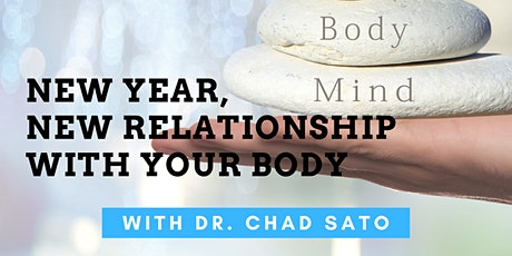 New Year, New Relationship with Your Body with Dr. Chad Sato tickets