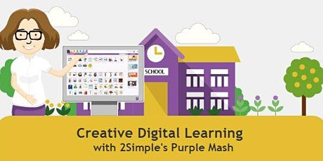 Creative Digital Learning   with 2Simple's Purple Mash tickets