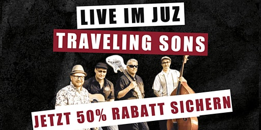 Traveling Sons - Live im JuZ