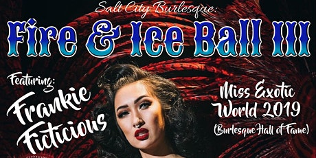 Salt City Burlesque: Fire & Ice Ball III ft/ Frankie Ficticious tickets