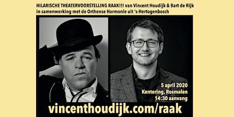 De Hilarische en Interactieve Theatershow RAAK! LIVE in Rosmalen 5.04.2020 tickets