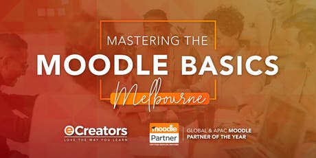 2020 Mastering the Moodle Basics - Melbourne February Intake tickets
