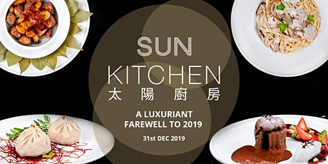 A Luxuriant Farewell to 2019 at Sun Kitchen tickets