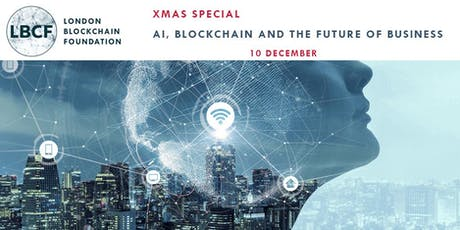 AI, BLOCKCHAIN & THE FUTURE OF BUSINESS tickets