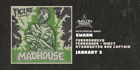Avalon Fridays: FIGURE Presents Madhouse tickets