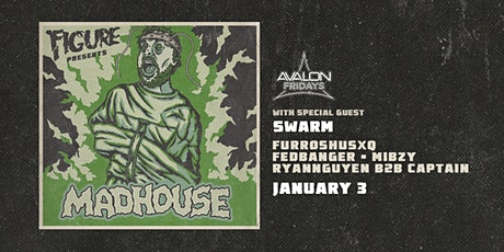 Avalon Fridays: FIGURE Presents Madhouse tickets