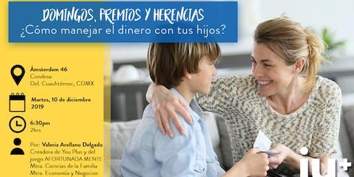Domingos, premios y herencias ¿Cómo manejar el dinero con tus hijos? CDMX