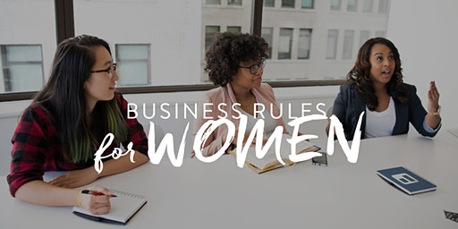 Business Rules for Women 2020 Conference