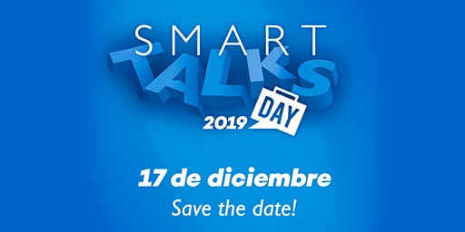 SMART TALKS DAY 2019: Inspirando emprendedores