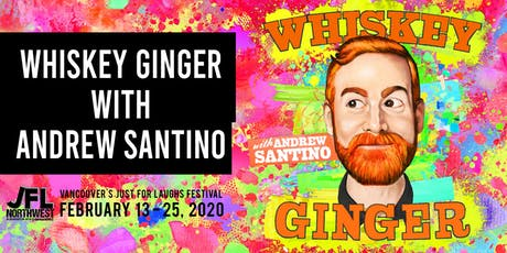 Whiskey Ginger with Andrew Santino tickets
