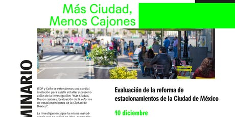 """""""Más Ciudad, Menos Cajones: Evaluación de la reforma de estacionamientos"""" boletos"""