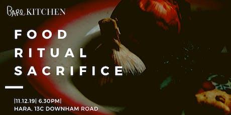 Food, Rituals & Sacrifice | an evening of food + conversation  tickets