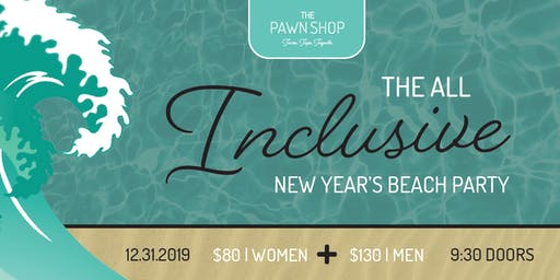 Pawn Shop Presents: The All Inclusive New Year's Beach Party