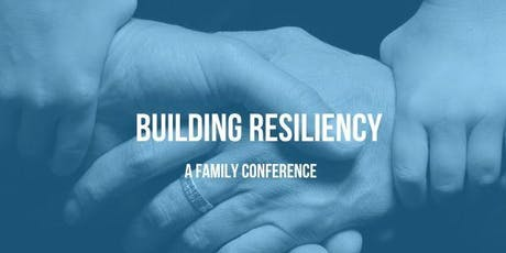 Building Resiliency: A Family Conference tickets