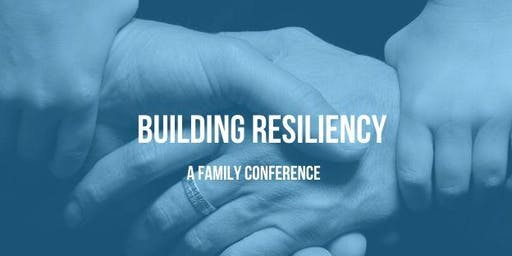 Building Resiliency: A Family Conference