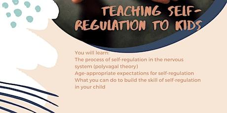 Teaching self-regulation to kids tickets