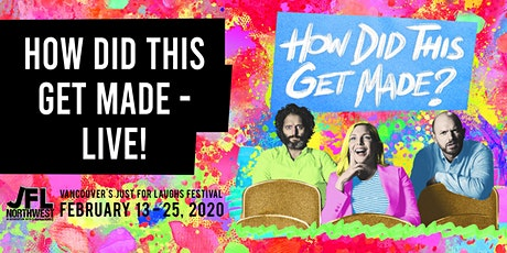 HOW DID THIS GET MADE - LIVE! tickets