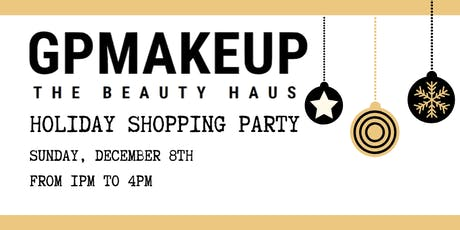 GPMAKEUP The Beauty Haus Holiday Shopping Party  tickets