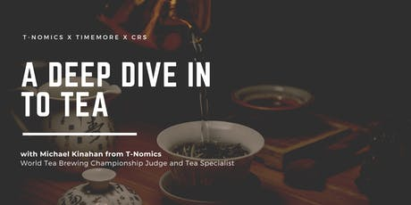 A Deep Dive in to Tea; Sourcing, Brewing & Cupping with T-Nomics tickets