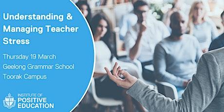 Understanding & Managing Teacher Stress, Melbourne (March 2020) tickets
