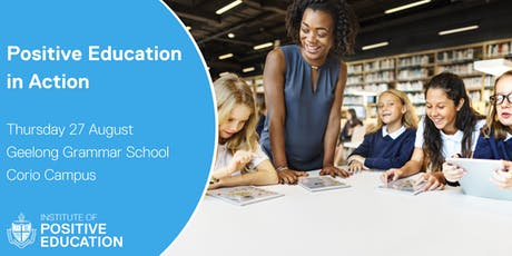Positive Education in Action (Secondary/Years 7-12), Geelong (August 2020) tickets