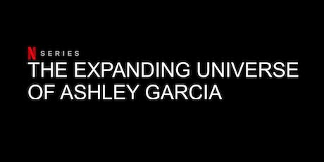 The Expanding Universe of Ashley Garcia (LAST TAPING) *LIMITED SEATS* tickets