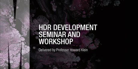 HDR Development seminar & workshop - Delivered by Professor Howard Klein tickets