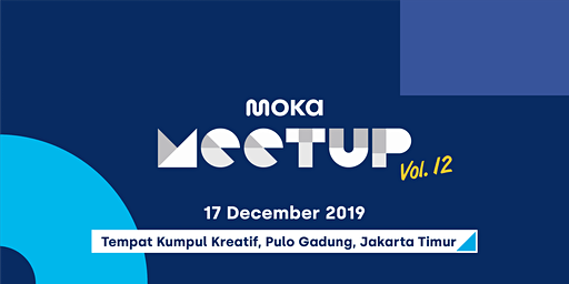 Moka Meetup 12 : Aplikasi Kasir yang Cocok Menunjang Kemajuan Bisnis Anda