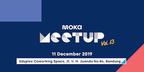 Moka Meetup 13 : Aplikasi Kasir yang Cocok Menunjang Kemajuan Bisnis Anda tickets