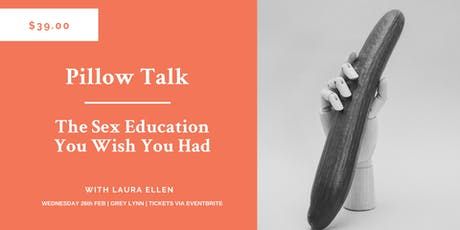 Pillow Talk For Men & Women: The Sex Education You Wish You Had tickets