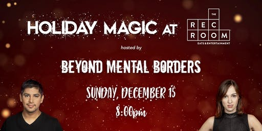 Holiday Magic at The Rec Room with Beyond Mental Borders