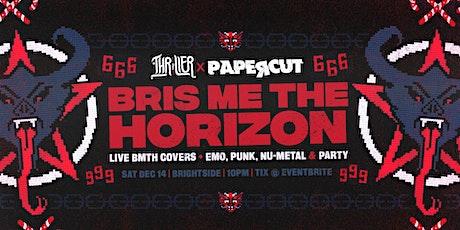 Thriller X Papercut presents: Bris Me The Horizon tickets