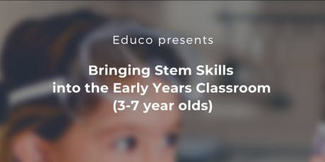Bringing Stem Skills into Early Year Classroom (3-7 year olds) tickets