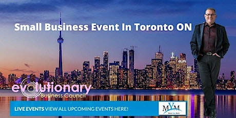 Mastering Your Business For Maximum Profit & Success Toronto Area tickets