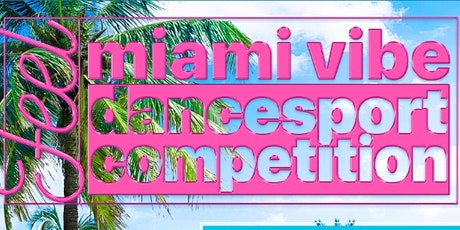Miami Vibe Dancesport Competition 2020 @ Nobu Eden Roc tickets