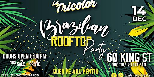 QUEM ME VIU, MENTIU! Brazilian Rooftop Party