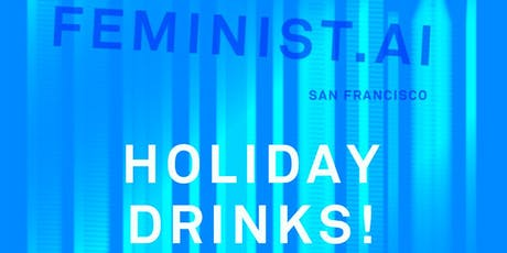 Feminist.AI San Francisco - Holiday Drinks @ Queerious Labs! tickets