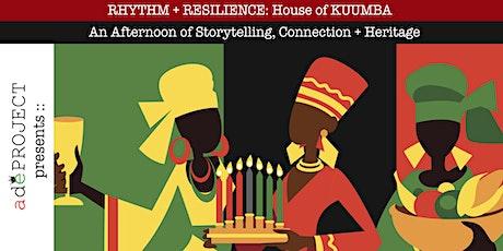 Rhythm & Resilience:: House of KUUMBA tickets