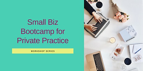 Small Biz Bootcamp for Private Practice tickets